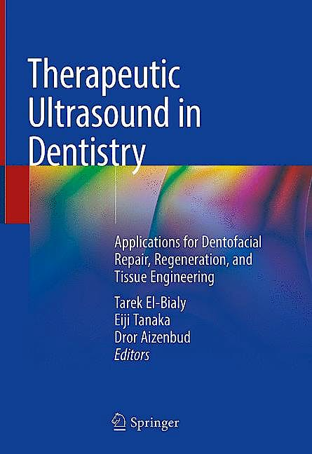 Portada del libro 9783319663227 Therapeutic Ultrasound in Dentistry. Applications for Dentofacial Repair, Regeneration and Tissue Engineering