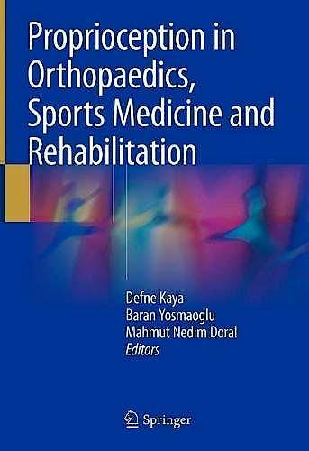 Portada del libro 9783319666396 Proprioception in Orthopaedics, Sports Medicine and Rehabilitation