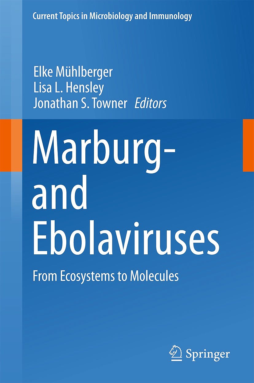 Portada del libro 9783319689463 Marburg- and Ebolaviruses. From Ecosystems to Molecules (Current Topics in Microbiology and Immunology, Vol. 411)