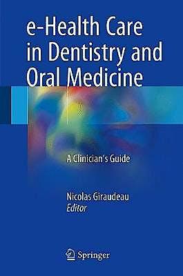 Portada del libro 9783319694498 E-Health Care in Dentistry and Oral Medicine. A Clinician's Guide