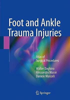 Portada del libro 9783319696164 Foot and Ankle Trauma Injuries. Atlas of Surgical Procedures