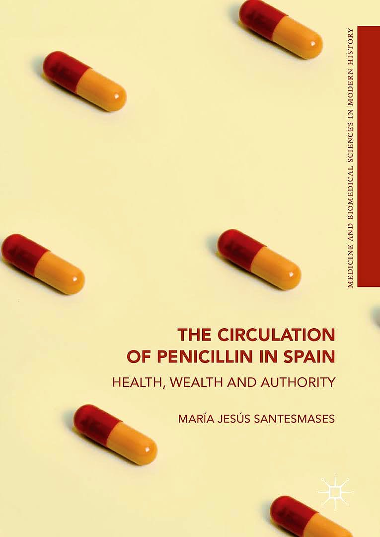 Portada del libro 9783319697178 The Circulation of Penicillin in Spain (Medicine and Biomedical Sciences in Modern History)