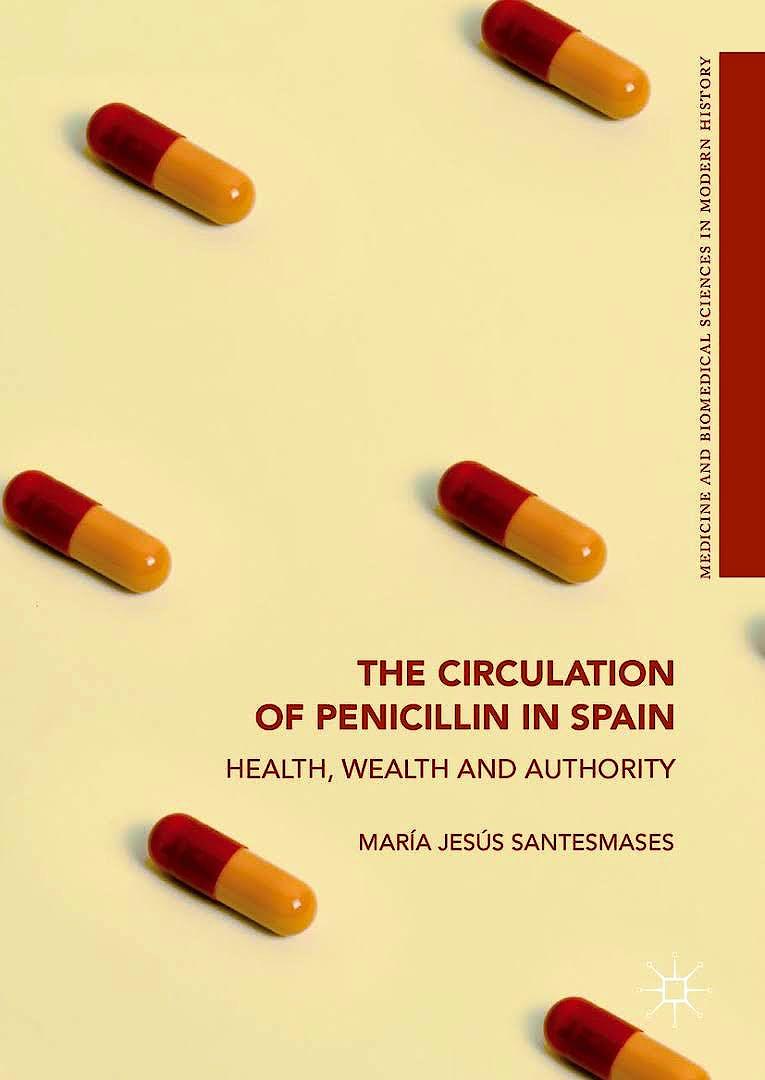Portada del libro 9783319697178 The Circulation of Penicillin in Spain (Medicine and Biomedical Sciences in Modern History)