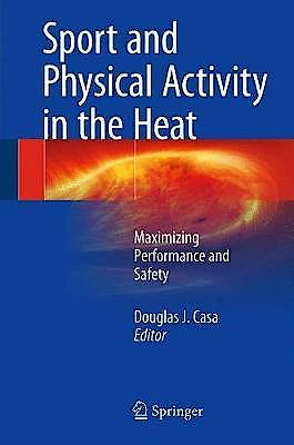 Portada del libro 9783319702162 Sport and Physical Activity in the Heat. Maximizing Performance and Safety