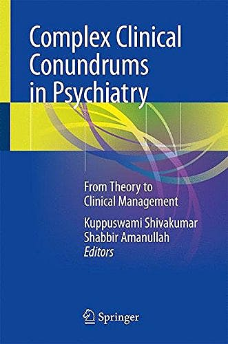 Portada del libro 9783319703107 Complex Clinical Conundrums in Psychiatry. From Theory to Clinical Management