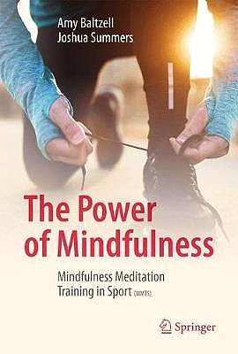 Portada del libro 9783319704098 The Power of Mindfulness. Mindfulness Meditation Training in Sport (MMTS)