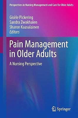 Portada del libro 9783319716930 Pain Management in Older Adults. A Nursing Perspective (Perspectives in Nursing Management and Care for Older Adults)