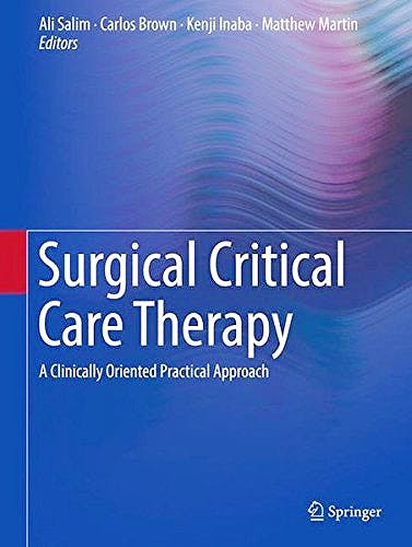 Portada del libro 9783319717111 Surgical Critical Care Therapy. A Clinically Oriented Practical Approach