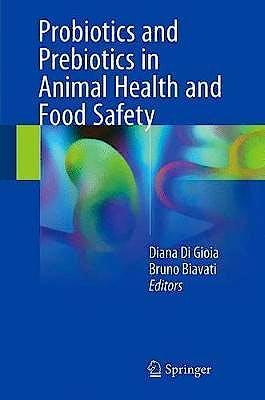 Portada del libro 9783319719481 Probiotics and Prebiotics in Animal Health and Food Safety
