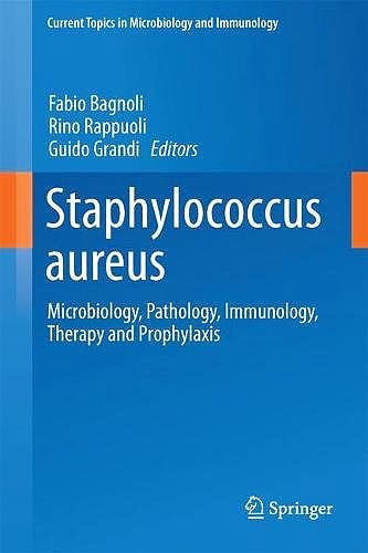 Portada del libro 9783319720616 Staphylococcus Aureus. Microbiology, Pathology, Immunology, Therapy and Prophylaxis (Current Topics in Microbiology and Immunology, Vol. 409)