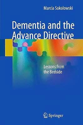 Portada del libro 9783319720821 Dementia and the Advance Directive. Lessons from the Bedside