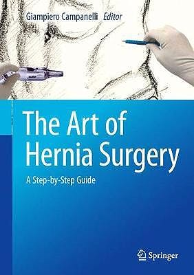 Portada del libro 9783319726243 The Art of Hernia Surgery. A Step-by-Step Guide