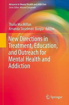 Portada del libro 9783319727776 New Directions in Treatment, Education, and Outreach for Mental Health and Addiction (Advances in Mental Health and Addiction)