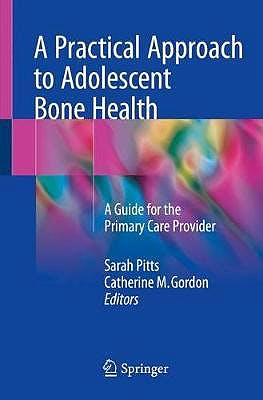 Portada del libro 9783319728797 A Practical Approach to Adolescent Bone Health. A Guide for the Primary Care Provider