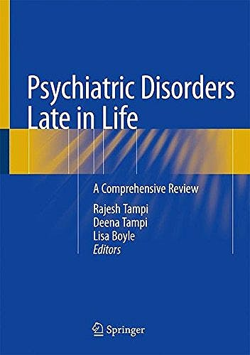 Portada del libro 9783319730769 Psychiatric Disorders Late in Life. A Comprehensive Review