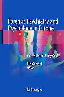 Portada del libro 9783319746623 Forensic Psychiatry and Psychology in Europe. A Cross-Border Study Guide