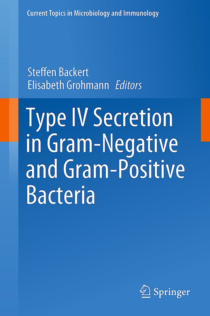 Portada del libro 9783319752402 Type IV Secretion in Gram-Negative and Gram-Positive Bacteria (Current Topics in Microbiology and Immunology, Vol. 413)