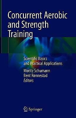 Portada del libro 9783319755465 Concurrent Aerobic and Strength Training. Scientific Basics and Practical Applications