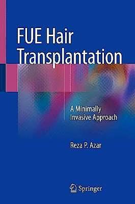 Portada del libro 9783319759005 FUE Hair Transplantation. A Minimally Invasive Approach