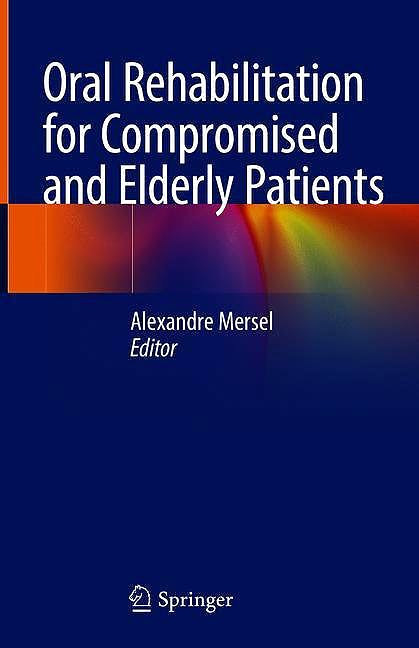Portada del libro 9783319761282 Oral Rehabilitation for Compromised and Elderly Patients
