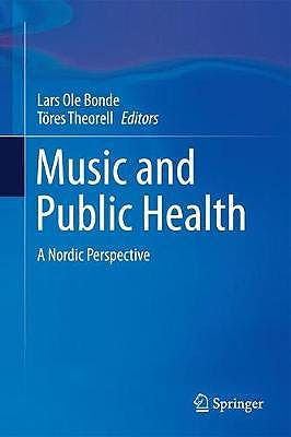 Portada del libro 9783319762395 Music and Public Health. A Nordic Perspective