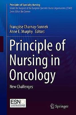 Portada del libro 9783319764566 Principle of Nursing in Oncology. New Challenges (Principles of Specialty Nursing)