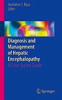 Portada del libro 9783319767970 Diagnosis and Management of Hepatic Encephalopathy. A Case-based Guide
