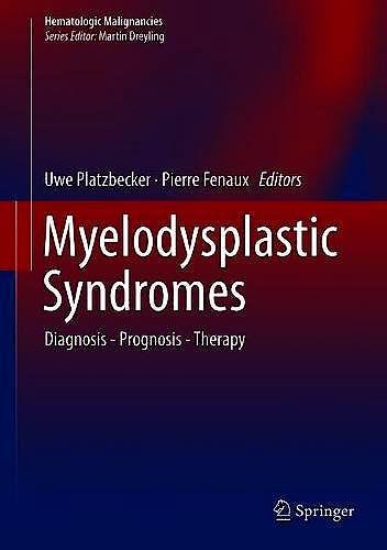 Portada del libro 9783319768786 Myelodysplastic Syndromes. Diagnosis, Prognosis, Therapy (Hematologic Malignancies)