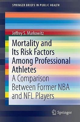 Portada del libro 9783319772028 Mortality and Its Risk Factors Among Professional Athletes. A Comparison Between Former NBA and NFL Players