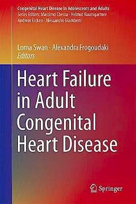 Portada del libro 9783319778020 Heart Failure in Adult Congenital Heart Disease (Congenital Heart Disease in Adolescents and Adults)