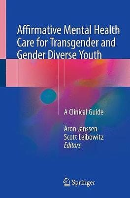 Portada del libro 9783319783062 Affirmative Mental Health Care for Transgender and Gender Diverse Youth. A Clinical Guide
