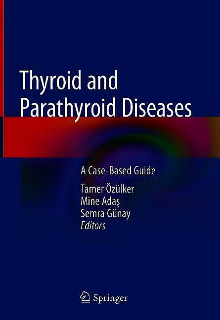 Portada del libro 9783319784755 Thyroid and Parathyroid Diseases. A Case-Based Guide
