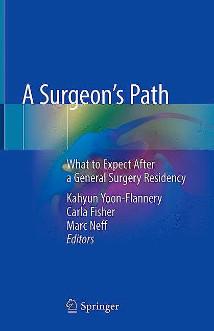 Portada del libro 9783319788456 A Surgeon's Path. What to Expect After a General Surgery Residency