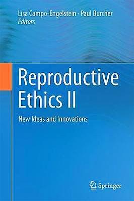 Portada del libro 9783319894287 Reproductive Ethics II. New Ideas and Innovations