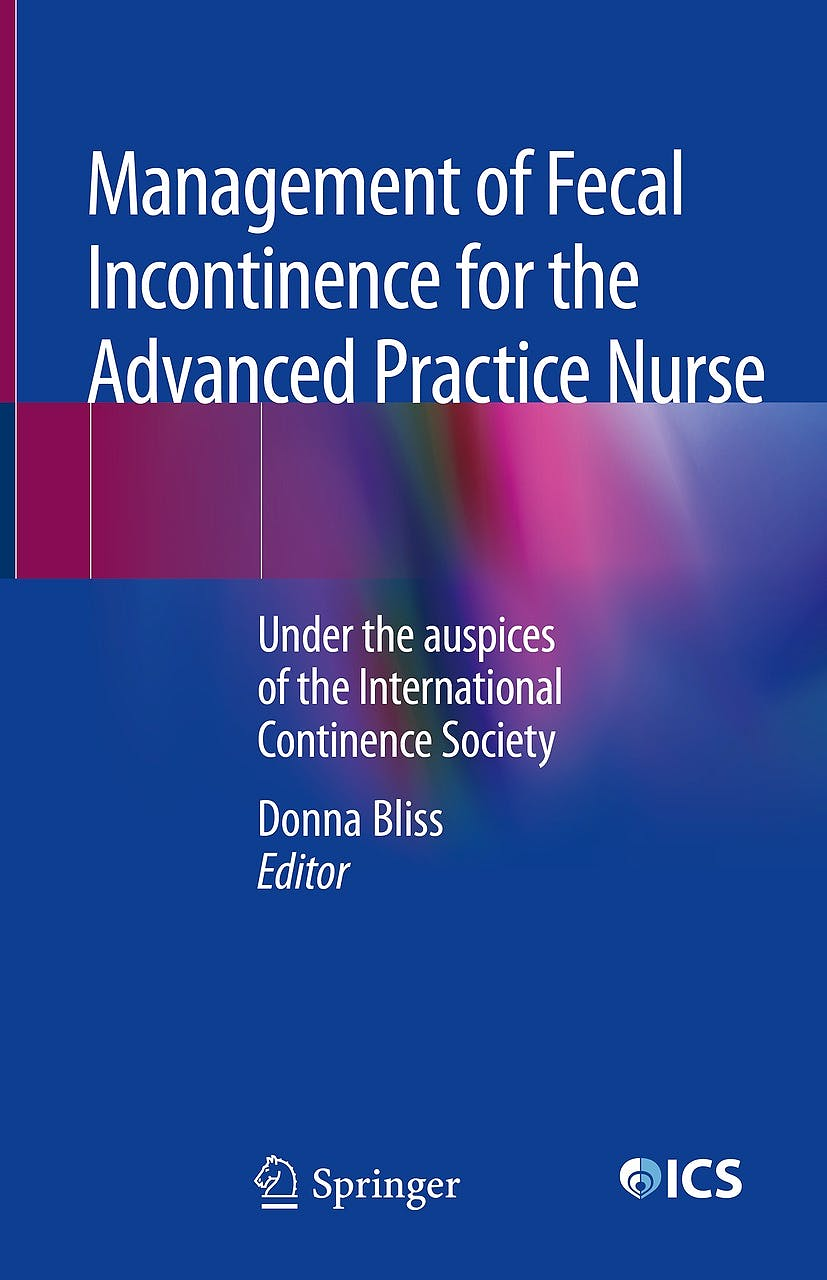 Portada del libro 9783319907031 Management of Fecal Incontinence for the Advanced Practice Nurse. Under the auspices of the International Continence Society