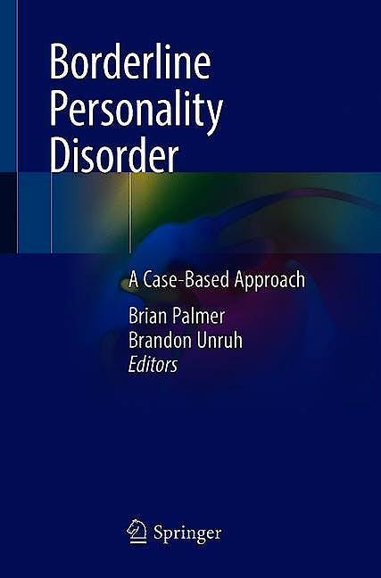 Portada del libro 9783319907420 Borderline Personality Disorder. A Case-Based Approach