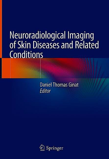 Portada del libro 9783319909295 Neuroradiological Imaging of Skin Diseases and Related Conditions