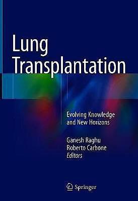 Portada del libro 9783319911823 Lung Transplantation. Evolving Knowledge and New Horizons