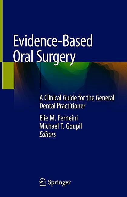 Portada del libro 9783319913605 Evidence-Based Oral Surgery. A Clinical Guide for the General Dental Practitioner