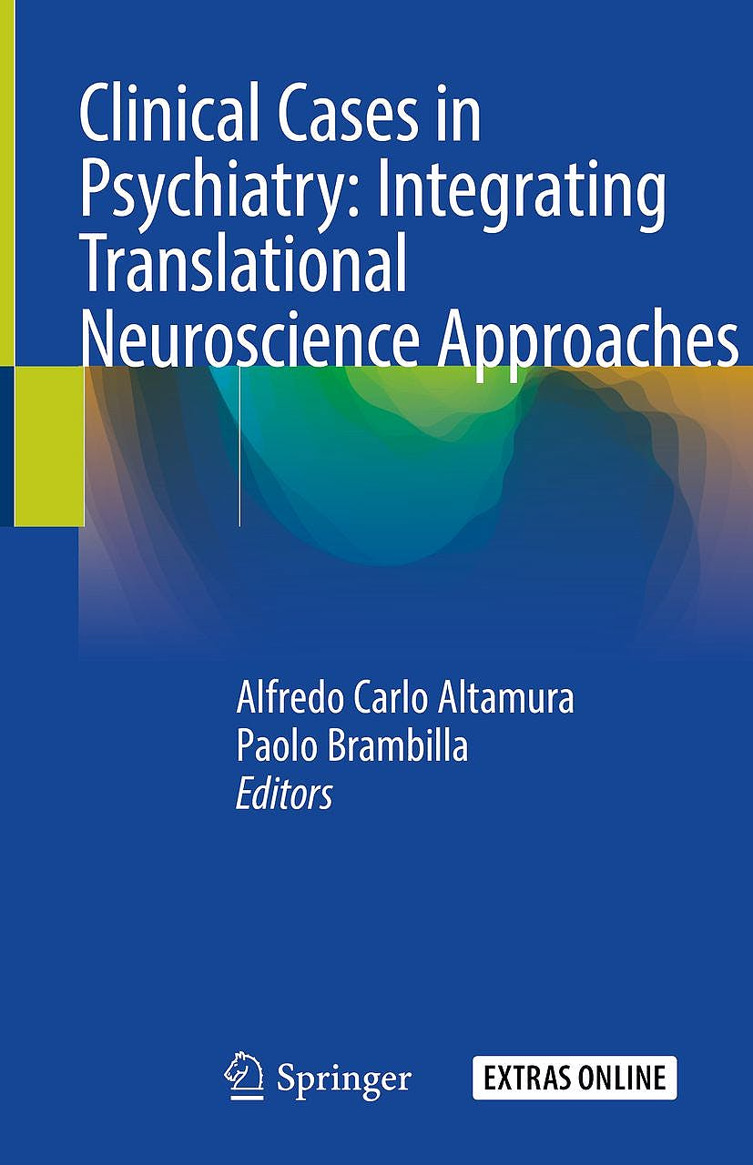 Portada del libro 9783319915562 Clinical Cases in Psychiatry: Integrating Translational Neuroscience Approaches + Extras Online