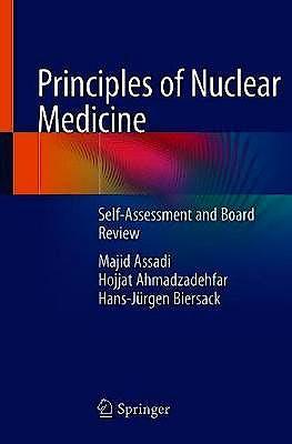 Portada del libro 9783319917009 Principles of Nuclear Medicine. Self-Assessment and Board Review