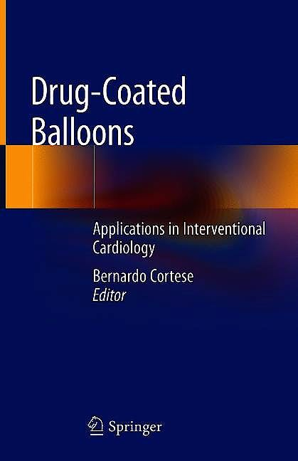 Portada del libro 9783319925998 Drug-Coated Balloons. Applications in Interventional Cardiology