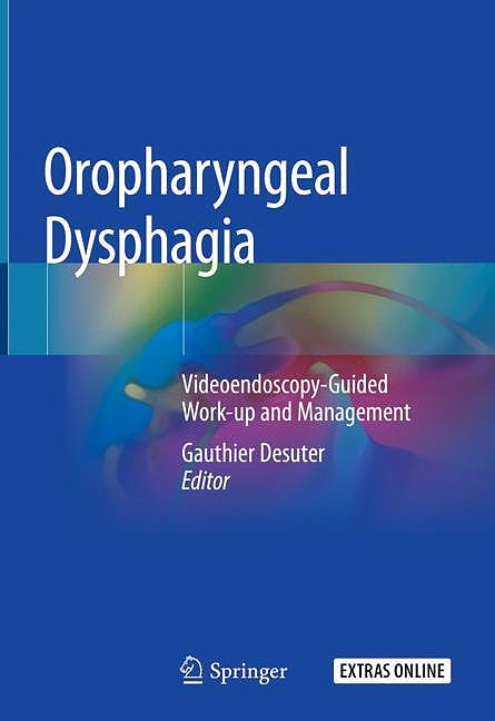 Portada del libro 9783319926148 Oropharyngeal Dysphagia. Videoendoscopy-Guided Work-Up and Management + Extras Online