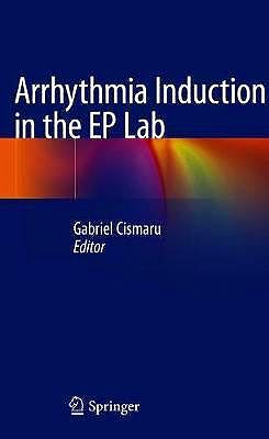 Portada del libro 9783319927282 Arrhythmia Induction in the EP Lab