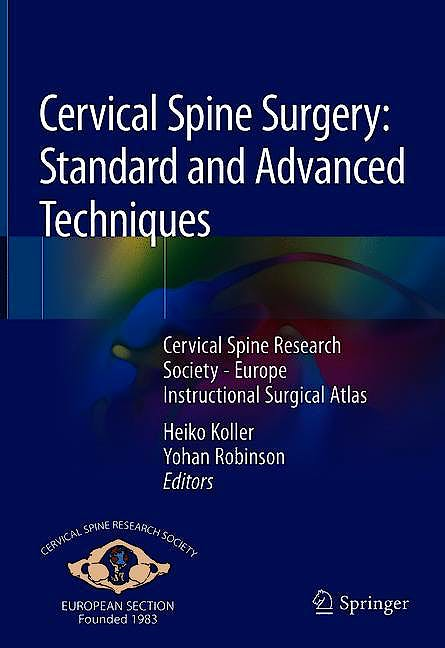 Portada del libro 9783319934310 Cervical Spine Surgery: Standard and Advanced Techniques. Cervical Spine Research Society - Europe Instructional Surgical Atlas