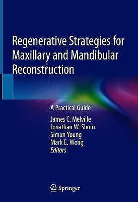 Portada del libro 9783319936673 Regenerative Strategies for Maxillary and Mandibular Reconstruction. A Practical Guide