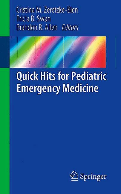 Portada del libro 9783319938295 Quick Hits for Pediatric Emergency Medicine
