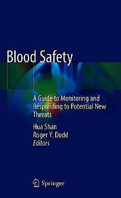 Portada del libro 9783319944357 Blood Safety. A Guide to Monitoring and Responding to Potential New Threats
