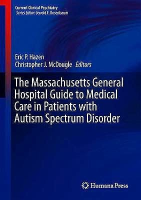 Portada del libro 9783319944562 The Massachusetts General Hospital Guide to Medical Care in Patients with Autism Spectrum Disorder (Current Clinical Psychiatry)