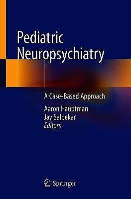 Portada del libro 9783319949970 Pediatric Neuropsychiatry. A Case-Based Approach